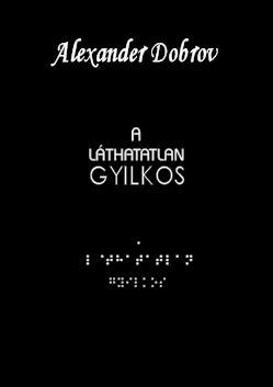 alexander_dobrov_a_lathatatlan_gyilkos_borito_kicsi