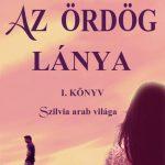 Ordog lanya 1. Szilvia arab vilaga, Az - Egri Zsanna
